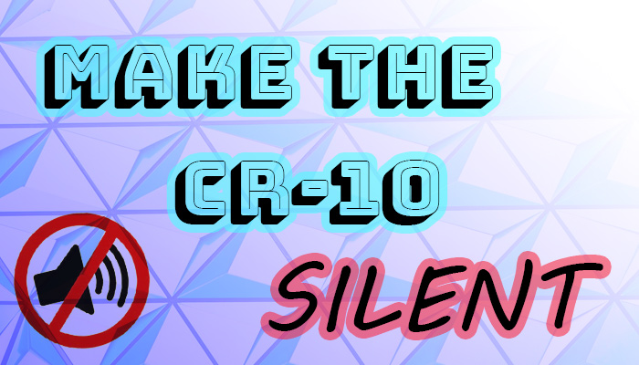 make-cr-10-silent-quiet